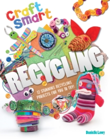 Craft Smart: Recycling, Paperback Book