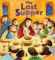 The Last Supper (My First Bible Stories), Paperback / softback Book