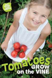 What Grows in My Garden: Tomatoes (QED Readers), Paperback Book