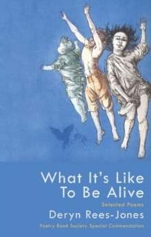 What it's Like to be Alive : Selected Poems, Paperback / softback Book