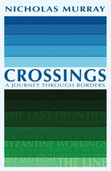 Crossings : A Journey Through Borders, Paperback Book