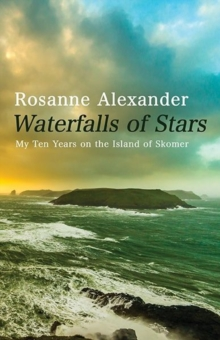 Waterfalls of Stars : Ten Years on Skomer Island, Hardback Book