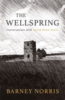 The Wellspring : Conversations with David Owen Norris, Hardback Book