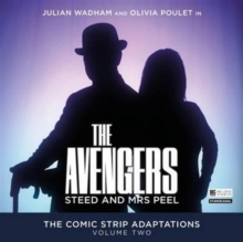 The Avengers - Steed & Mrs Peel : The Comic Strip Adaptations Volume 2, CD-Audio Book