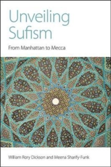 Unveiling Sufism : From Manhattan to Mecca, Paperback Book