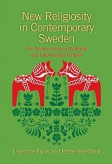 New Religiosity in Contemporary Sweden : The Dalarna Study in National and International Context, Paperback Book