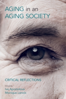 Aging in an Aging Society : Critical Reflections, Paperback / softback Book