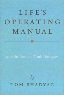 Life's Operating Manual : With the Fear and Truth Dialogues, Paperback Book