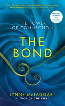 The Bond : The Power of Connection, Paperback Book