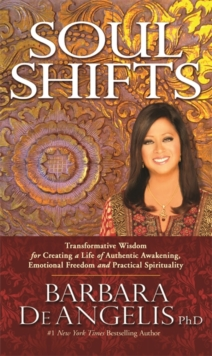 Soul Shifts : Transformative Wisdom for Creating a Life of Authentic Awakening, Emotional Freedom & Practical Spirituality, Paperback Book