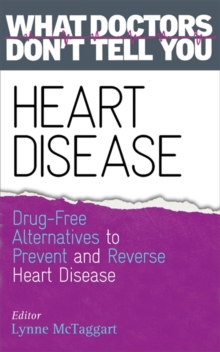 Heart Disease : Drug-Free Alternatives to Prevent and Reverse Heart Disease, Paperback Book