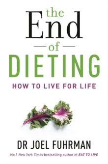 The End of Dieting : How to Live for Life, Paperback / softback Book
