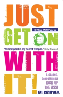 Just Get on with It! : A Caring, Compassionate Kick Up the Ass!, Paperback Book