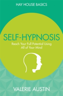 Self-Hypnosis : Reach Your Full Potential Using All of Your Mind, Paperback / softback Book