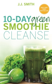 10-Day Green Smoothie Cleanse : Lose Up to 15 Pounds in 10 Days!, Paperback / softback Book