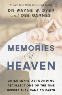 Memories of Heaven : Children's Astounding Recollections of the Time Before They Came to Earth, Paperback Book