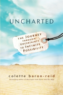 Uncharted : The Journey through Uncertainty to Infinite Possibility, Paperback / softback Book