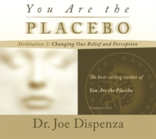 You Are the Placebo Meditation 2 -- Revised Edition : Changing One Belief and Perception (Revised Edition), CD-Audio Book