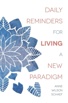 Daily Reminders for Living a New Paradigm, Paperback Book