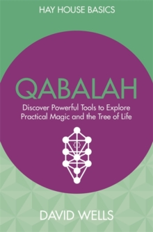 Qabalah : Discover Powerful Tools to Explore Practical Magic and the Tree of Life, Paperback Book