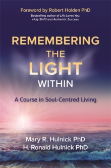 Remembering the Light Within : A Course in Soul-Centred Living, Paperback / softback Book