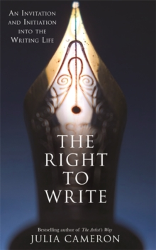 The Right to Write : An Invitation and Initiation into the Writing Life, Paperback Book