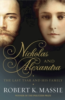 Nicholas and Alexandra : The Tragic, Compelling Story of the Last Tsar and his Family, EPUB eBook
