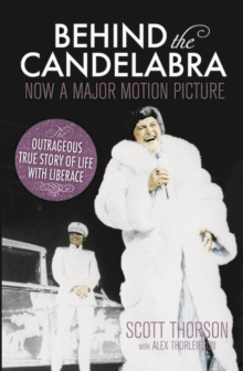 Behind the Candelabra : My Life With Liberace, EPUB eBook