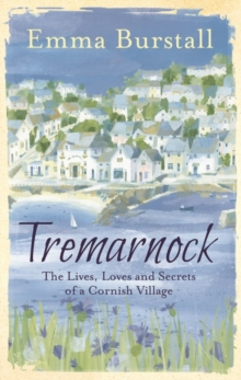 Tremarnock : The Lives, Loves and Secrets of a Cornish Village, Paperback Book
