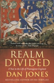 Realm Divided : A Year in the Life of Plantagenet England, Paperback Book