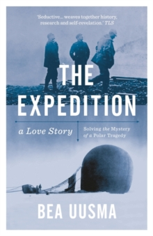 The Expedition : Solving the Mystery of a Polar Tragedy, Paperback Book