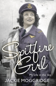 Spitfire Girl : My Life in the Sky, Paperback / softback Book