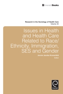 Issues in Health and Health Care Related to Race/Ethnicity, Immigration, SES and Gender, Hardback Book