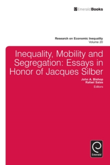 Inequality, Mobility, and Segregation : Essays in Honor of Jacques Silber, Hardback Book