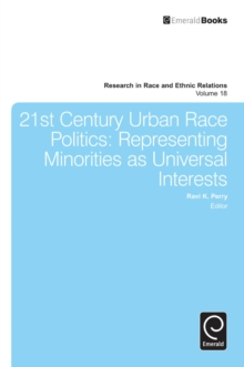 21st Century Urban Race Politics : Representing Minorities as Universal Interests, Hardback Book