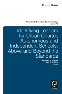 Identifying Leaders for Urban Charter, Autonomous and Independent Schools : Above and Beyond the Standards, Hardback Book