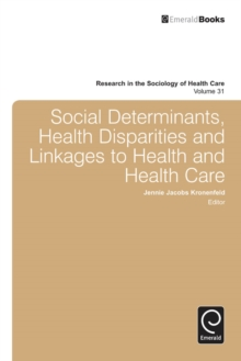 Social Determinants, Health Disparities and Linkages to Health and Health Care, Hardback Book