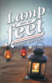 Lamp Unto My Feet : How God has Used His Word through the Ages, Paperback / softback Book