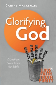 Glorifying God : Obedient Lives from the Bible, Paperback Book