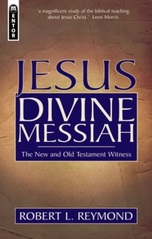 Jesus Divine Messiah : The New and Old Testament Witness, Paperback Book