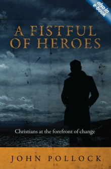 A Fistful of Heroes : Christians at the Forefront of Change, Paperback / softback Book