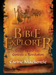 Bible Explorer : God's Word from Genesis to Revelation, Paperback / softback Book