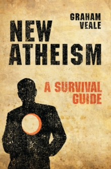New Atheism : A Survival Guide, Paperback Book