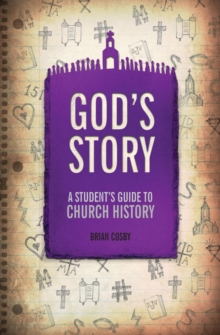 God's Story : A Student's Guide to Church History, Paperback Book