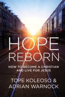 Hope Reborn : How to Become a Christian and Live for Jesus, Paperback Book