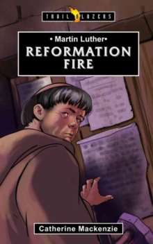 Martin Luther : Reformation Fire, Paperback / softback Book