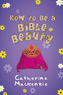 How to be a Bible Beauty, Paperback / softback Book