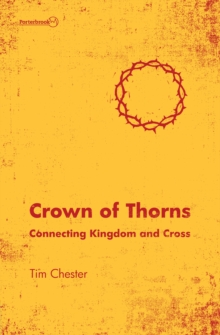 Crown of Thorns : Connecting Kingdom and Cross, Paperback / softback Book