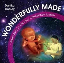 Wonderfully Made : God's Story of Life from Conception to Birth, Hardback Book