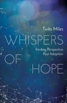 Whispers of Hope : Finding Perspective Post Adoption, Paperback Book